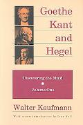 Goethe, Kant, and Hegel Discovering the Mind