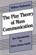 Play Theory of Mass Communication