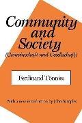 Community and Society/Gemeinschaft Und Gesellschaft