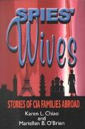 Spies' Wives CIA Families Abroad