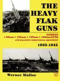 Heavy Flak Guns, 1933-1945 88Mm, 105Mm, 128Mm, 150Mm, and Ballistic Directional Equipment