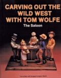 Carving Out the Wild West With Tom Wolfe The Saloon