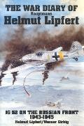 War Diary of Hauptmann Helmut Lipfert Jg 52 on the Russian Front 1943-1945