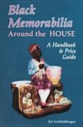 Black Memorabilia Around the House A Handbook and Price Guide