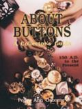 About Buttons A Collector's Guide 150 A.D. to the Present