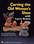Carving the Old Woman's Shoe With Larry Green