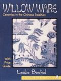 Willow Ware Ceramics in the Chinese Tradition  With Price Guide