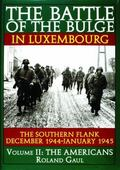 Battle of the Bulge in Luxembourg The Southern Flank December 1944-January 1945  The Americans