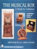 Musical Box A Guide for Collectors  Including a Guide to Values
