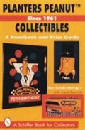 Planters Peanut Collectibles A Handbook and Price Guide