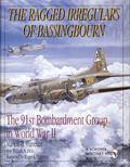 Ragged Irregulars The 91st Bomb Group in World War II