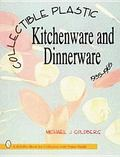 Collectible Plastic Kitchenware and Dinner-Ware, 1935-1965