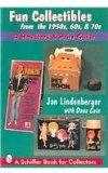 Fun Collectibles from the 1950S, 60S, & 70s: A Handbook & Price Guide (A Schiffer Book for C...