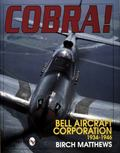 Cobra! The Bell Aircraft Corporation 1934-1946