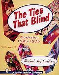 Ties That Blind Neckties 1945-1975
