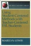 Using Student-Centered Methods with Teacher-Centered ESL Students