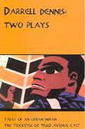 Darrell Dennis Two Plays