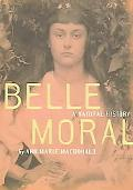 Belle Moral A Natural History