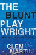 Blunt Playwright An Introduction to Playwriting