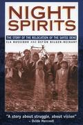 Night Spirits Thestory of the Relocation of the Sayisi Dene