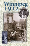 Winnipeg 1912 Diary of a City