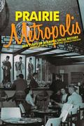 Prairie Metropolis: New Essays on Winnipeg Social History
