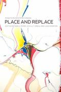 Place and Replace : Essays on Western Canada