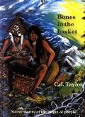 Bones in the Basket Native Stories of the Origin of People