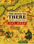 Road to There Mapmakers and Their Stories