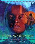 I Came As A Stranger The Underground Railroad