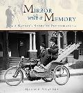 Mirror With a Memory A Photographic History of Canada
