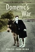 Domenic's War A Story of the Battle of Monte Cassino