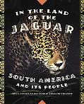 In the Land of the Jaguar South America and Its People
