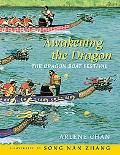 Awakening the Dragon The Dragon Boat Festival
