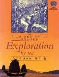 Exploration by Sea: The Silk and Spice Routes (Silk and Spice Routes Series)