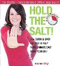 Hold the Salt! : 50+ Quick and Easy Recipes to Help You Eliminate Salt from Your Diet!