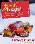 Fresh and Frugal : Easy and affordable recipes for market-fresh local Food