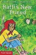 Raffi's New Friend (First Novel Series)