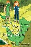Mia, Matt and the Lazy Gator (Formac First Novels)