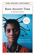 Race Against Time Searching for Hope in AIDS-Ravaged Africa