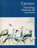 Cranes Their Biology, Husbandry, and Conservation