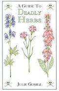 Guide to Deadly Herbs A Guide to Deadly Herbs