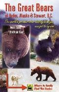 Great Bears of Hyder Ak & Stewart Bc The World's Greatest Bear Display That You Can Get to b...