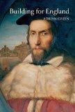 Building for England: John Cosin's Architecture in Renaissance Durham and Cambridge (Durham ...