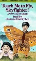 Teach Me to Fly, Skyfighter! - Paul Yee - Paperback