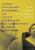 Troubles Concomitants et Problèmes Liés à L'usage de Substances et Aux Jeux de Hasard et D'a...