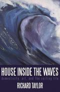 House Inside the Waves Domesticity, Art and Surfing Life