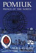 Pomiak, Prince of the North