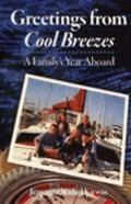 Greetings from Cool Breezes : A Family's Year Aboard