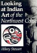 Looking At Indian Art...northwest Coast